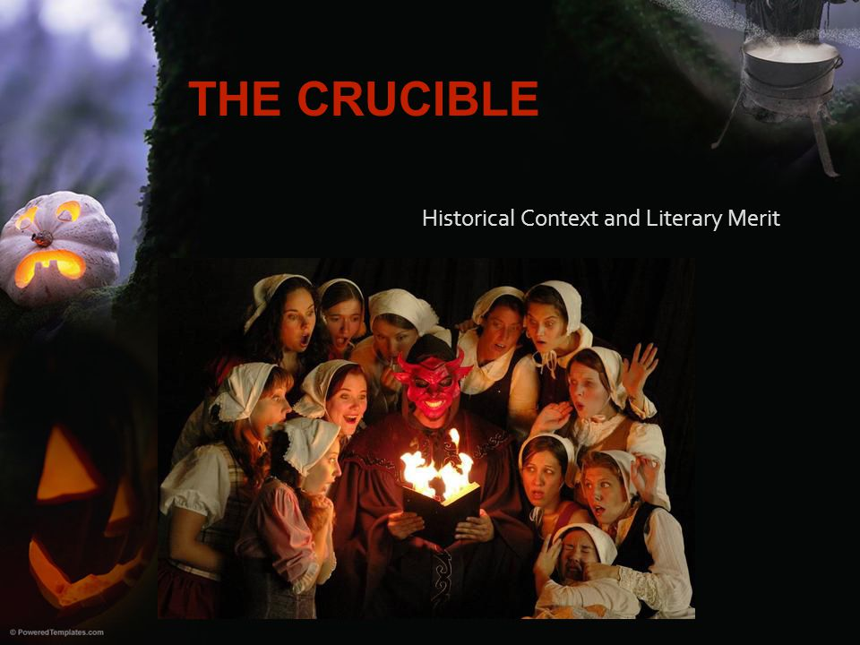 The Crucible Historical Context and Literary Merit