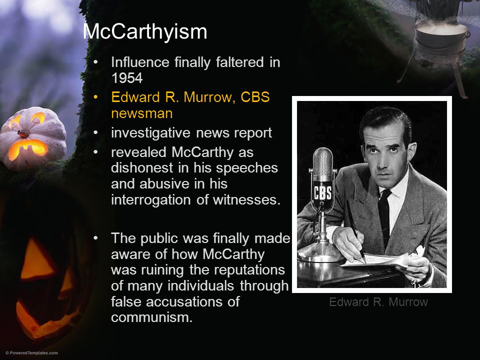 McCarthyism Influence finally faltered in 1954