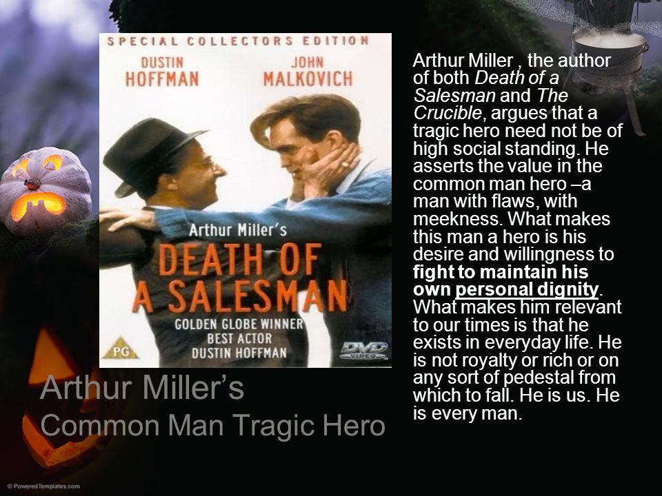 Arthur Miller's Common Man Tragic Hero