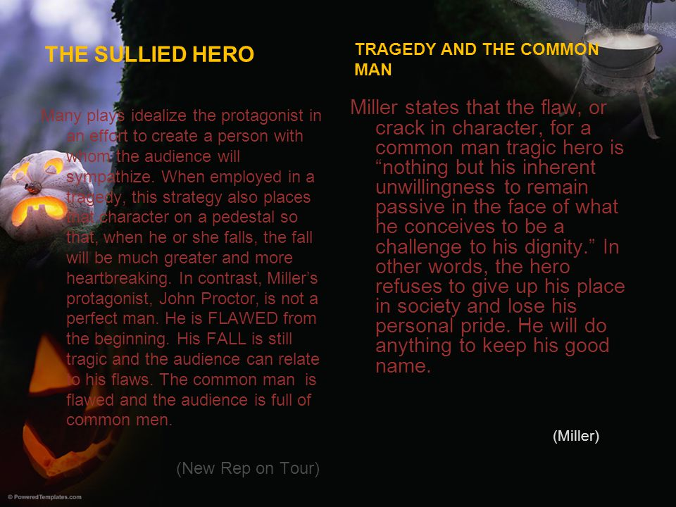 The Sullied Hero Tragedy and the Common man.