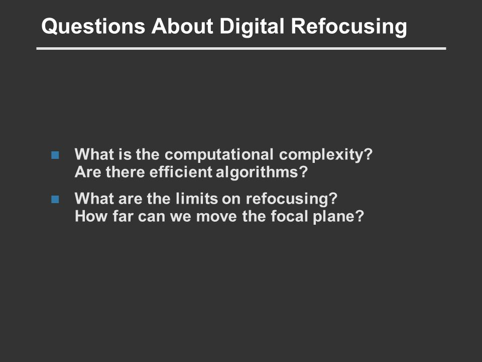 Questions About Digital Refocusing