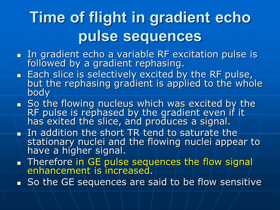 Time of flight in gradient echo pulse sequences