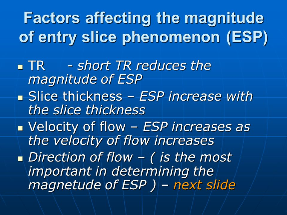 Factors affecting the magnitude of entry slice phenomenon (ESP)