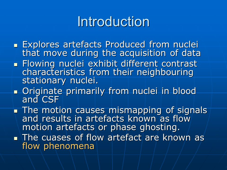 Introduction Explores artefacts Produced from nuclei that move during the acquisition of data.