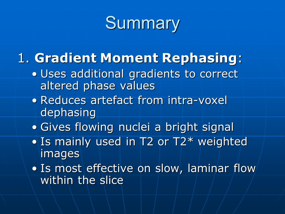 Summary 1. Gradient Moment Rephasing: