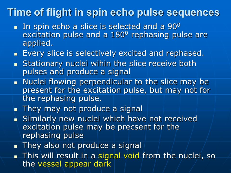 Time of flight in spin echo pulse sequences
