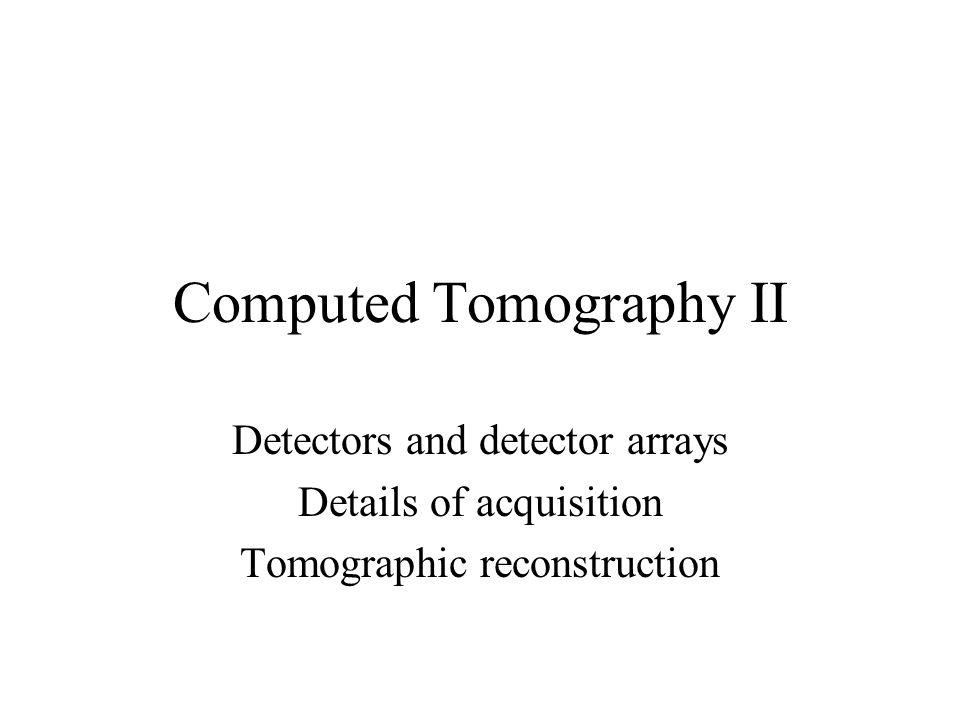 Computed Tomography II