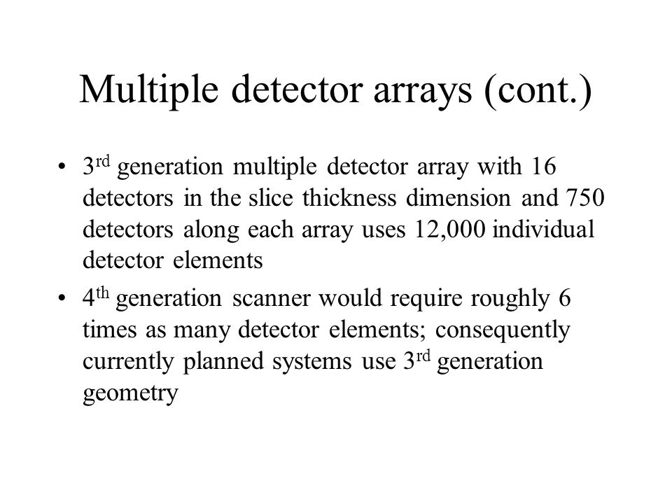 Multiple detector arrays (cont.)