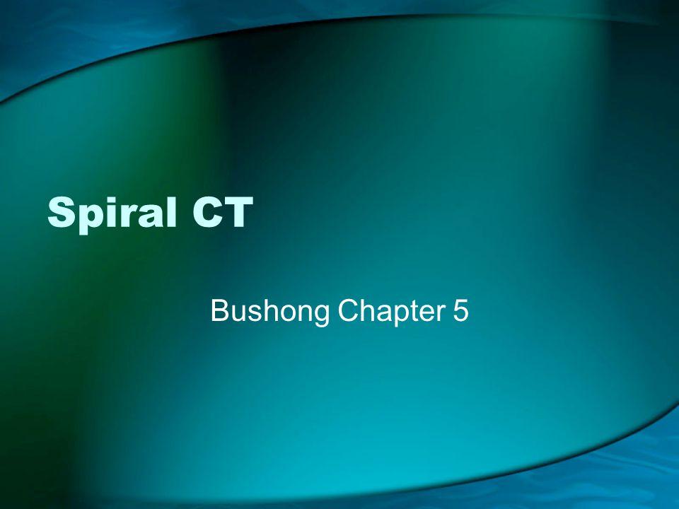 Spiral CT Bushong Chapter 5