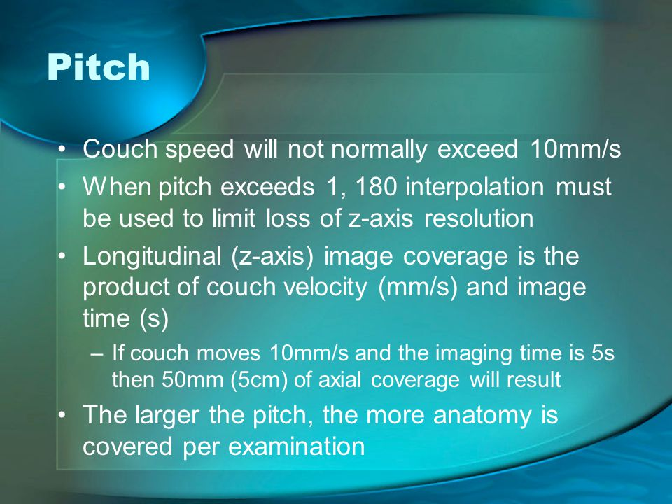 Pitch Couch speed will not normally exceed 10mm/s