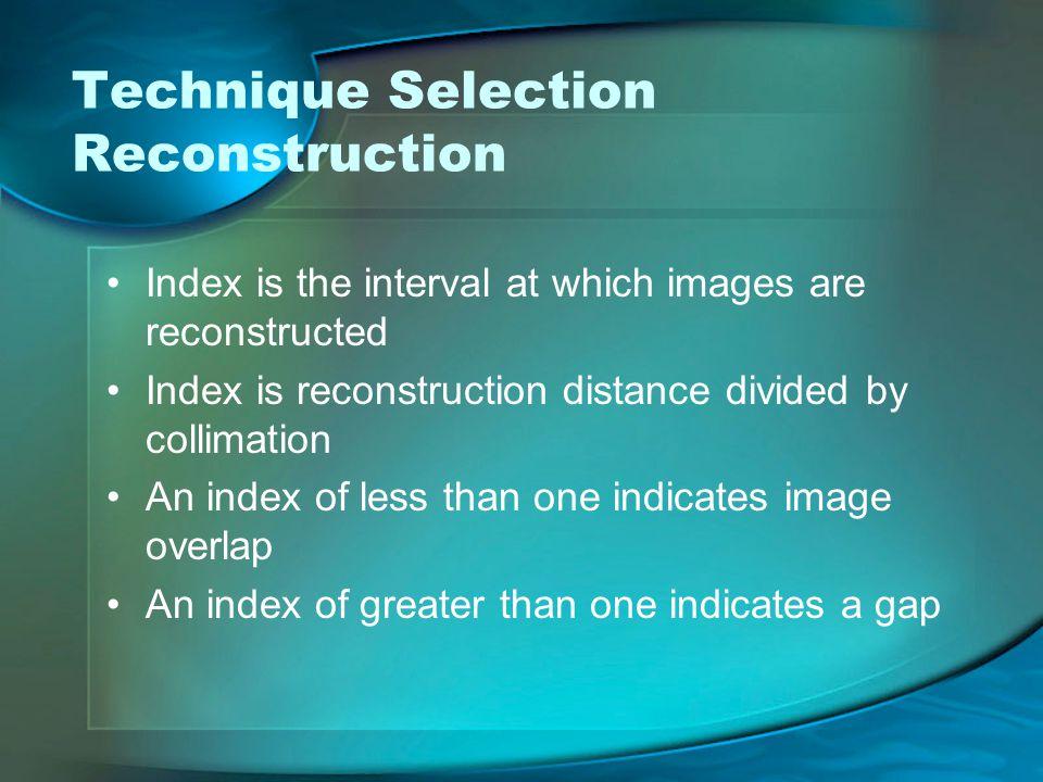 Technique Selection Reconstruction