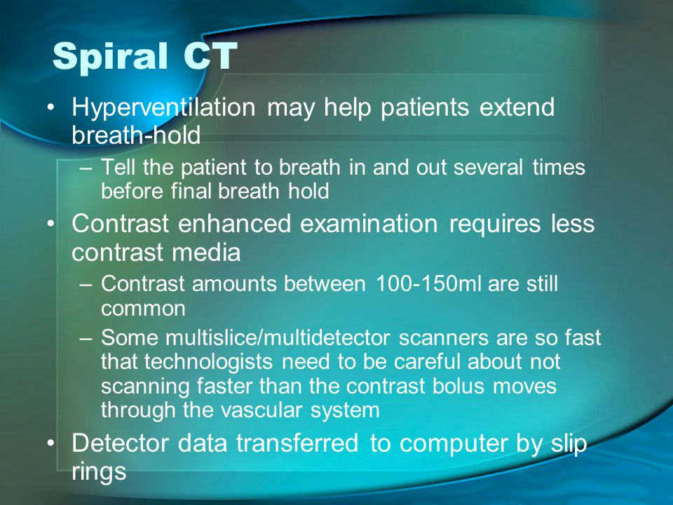 Spiral CT Hyperventilation may help patients extend breath-hold