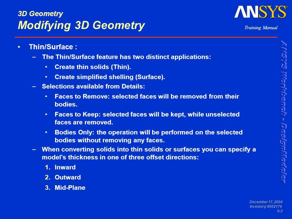 3D Geometry Modifying 3D Geometry