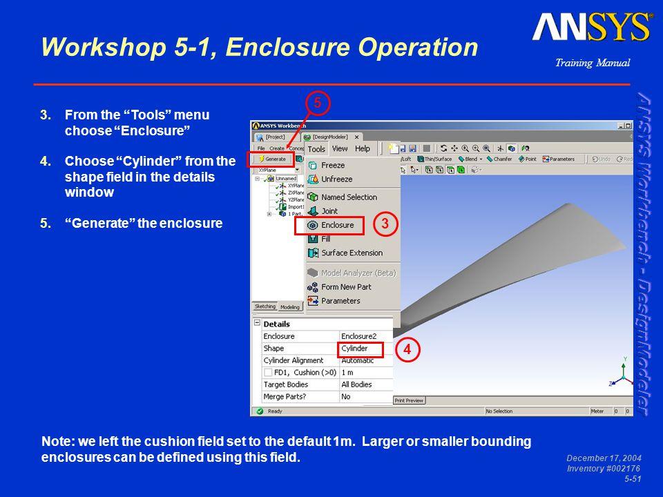Workshop 5-1, Enclosure Operation