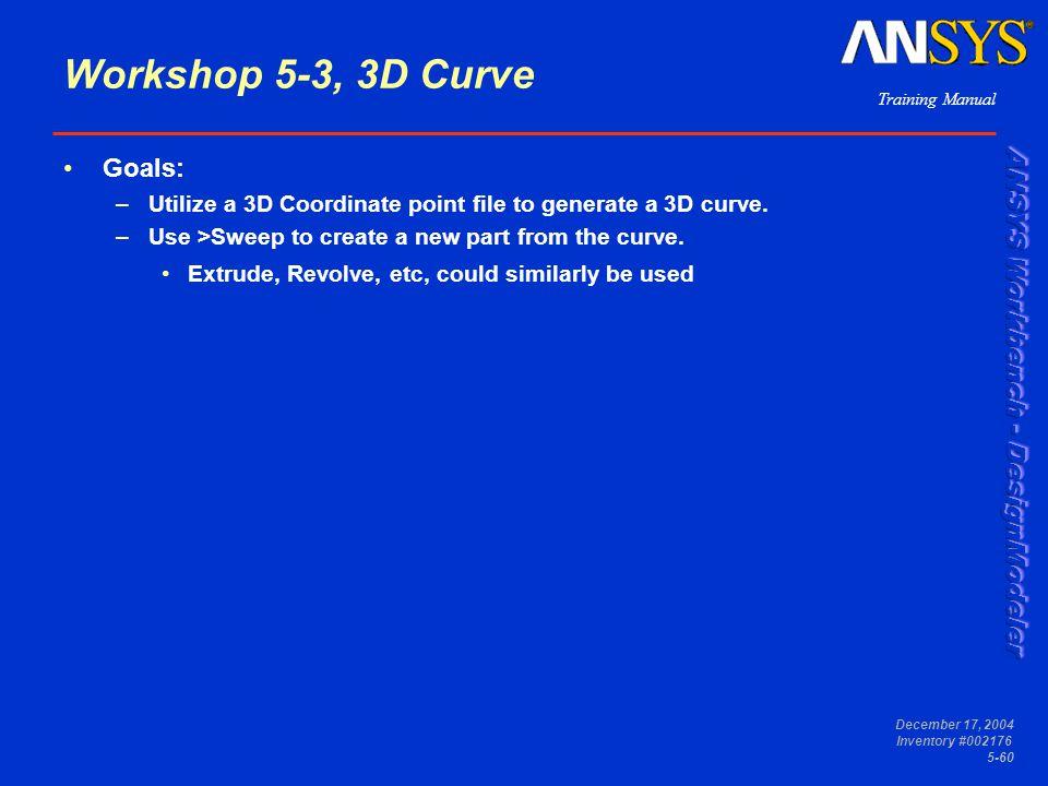 Workshop 5-3, 3D Curve Goals: