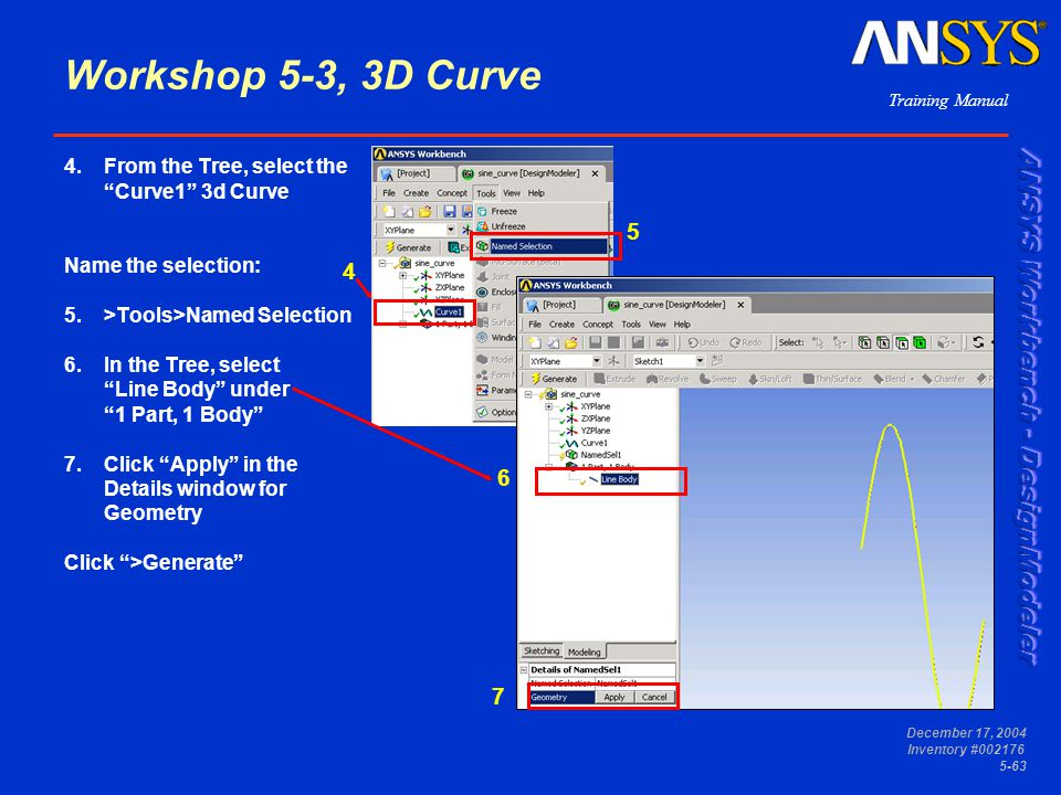 Workshop 5-3, 3D Curve From the Tree, select the Curve1 3d Curve. Name the selection: >Tools>Named Selection.