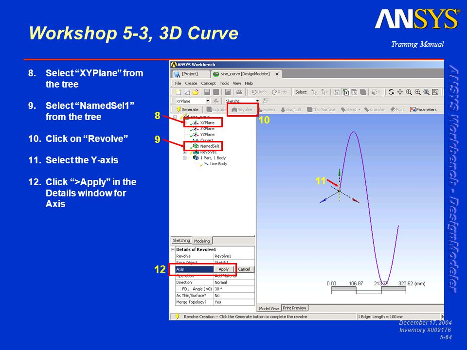 Workshop 5-3, 3D Curve 8 10 9 11 12 Select XYPlane from the tree