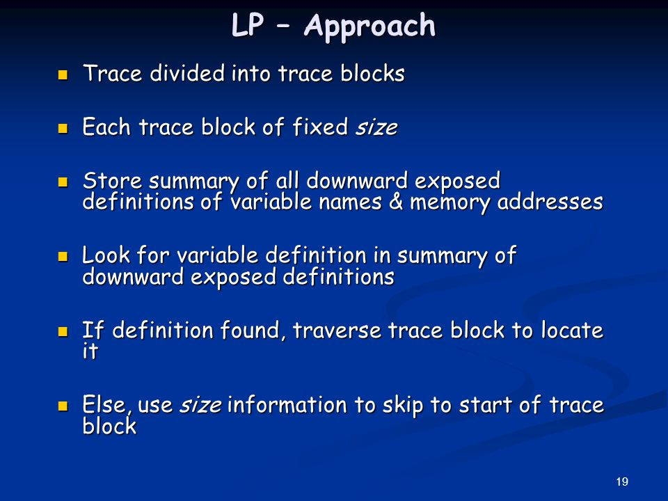 LP – Approach Trace divided into trace blocks