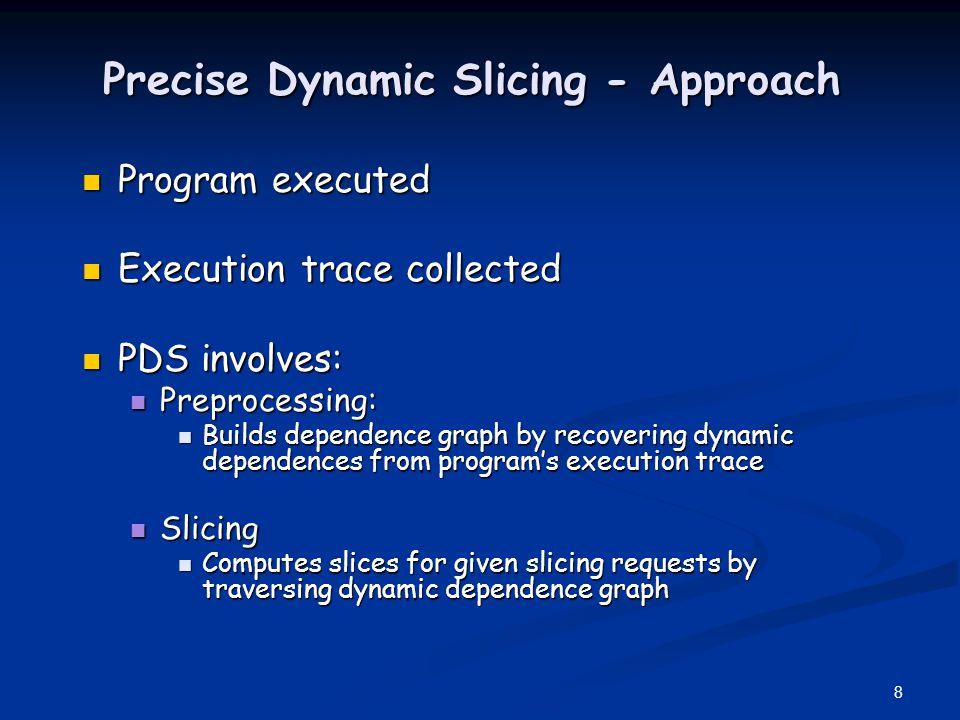 Precise Dynamic Slicing - Approach