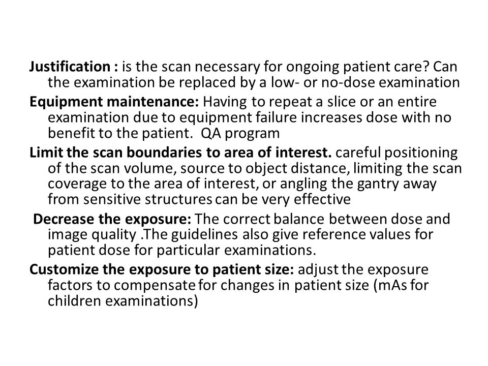 Justification : is the scan necessary for ongoing patient care