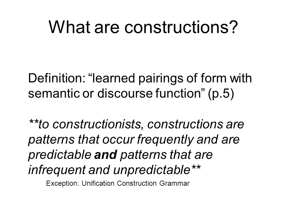 What are constructions