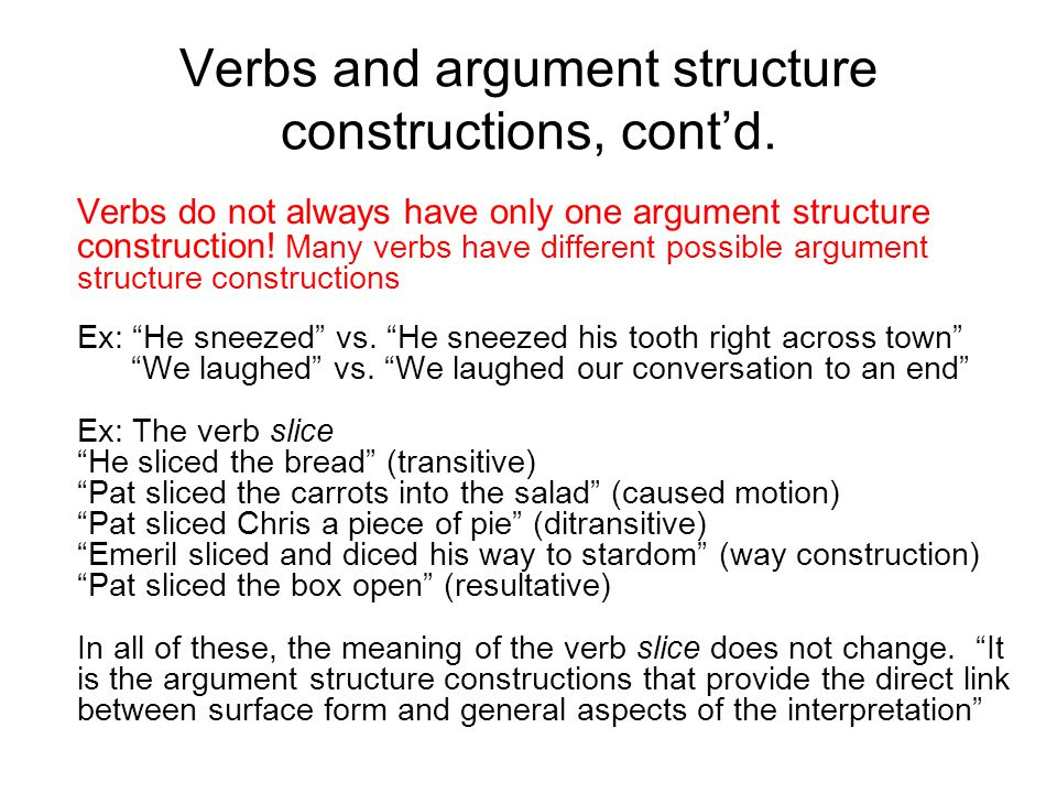 Verbs and argument structure constructions, cont'd.