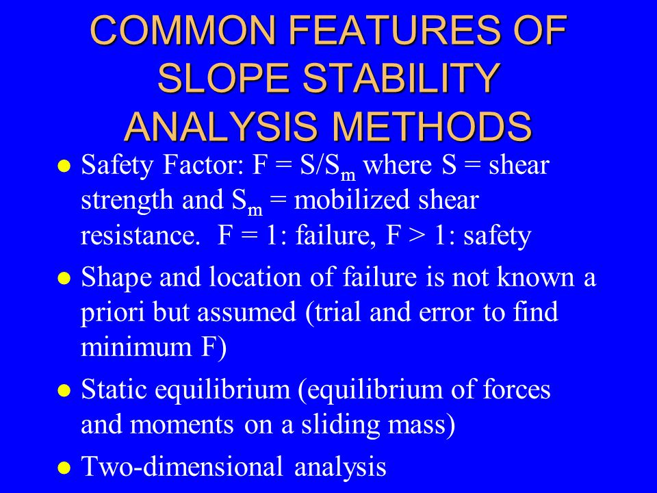 COMMON FEATURES OF SLOPE STABILITY ANALYSIS METHODS