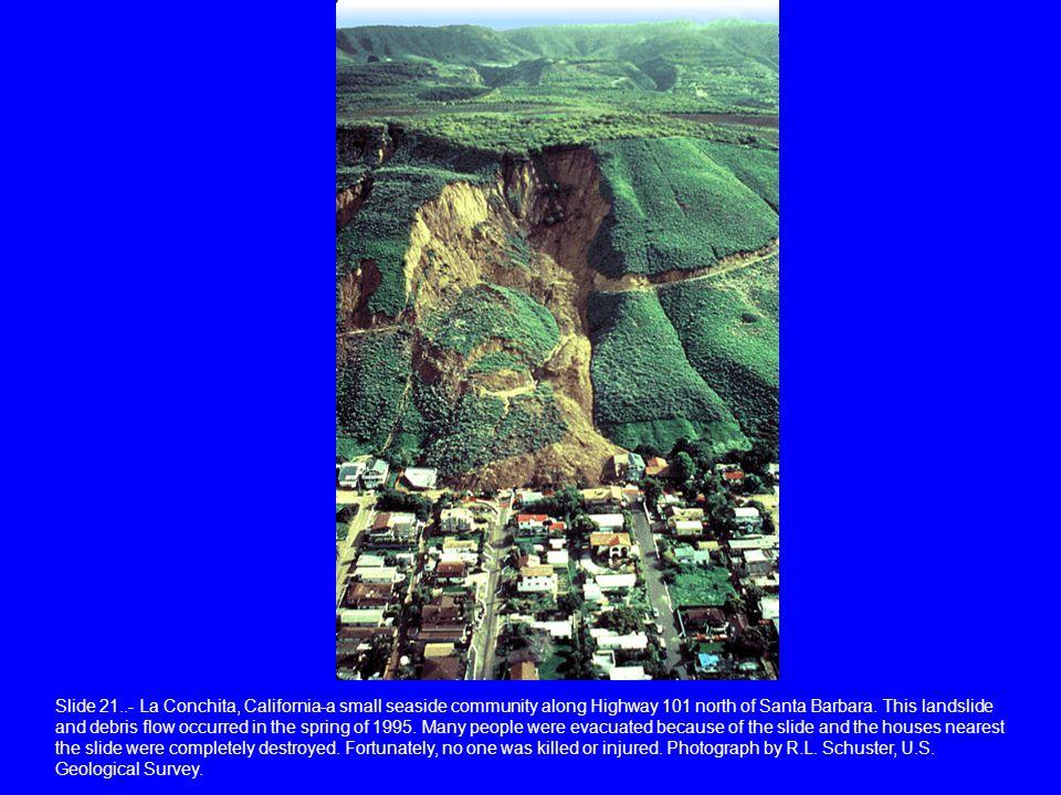 Slide 21..- La Conchita, California-a small seaside community along Highway 101 north of Santa Barbara.