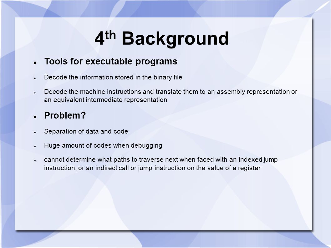 4th Background Tools for executable programs Problem