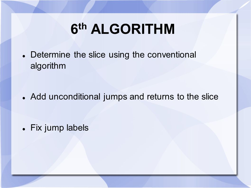 6th ALGORITHM Determine the slice using the conventional algorithm
