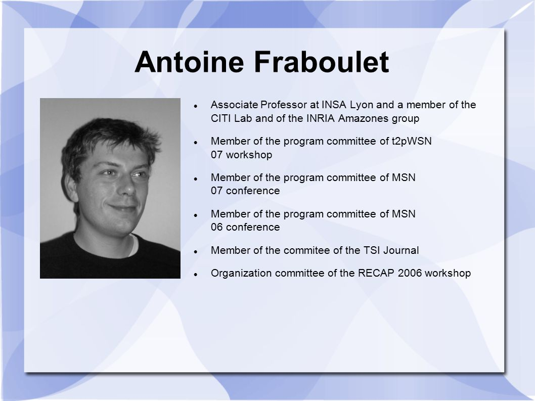 Antoine Fraboulet Associate Professor at INSA Lyon and a member of the CITI Lab and of the INRIA Amazones group.
