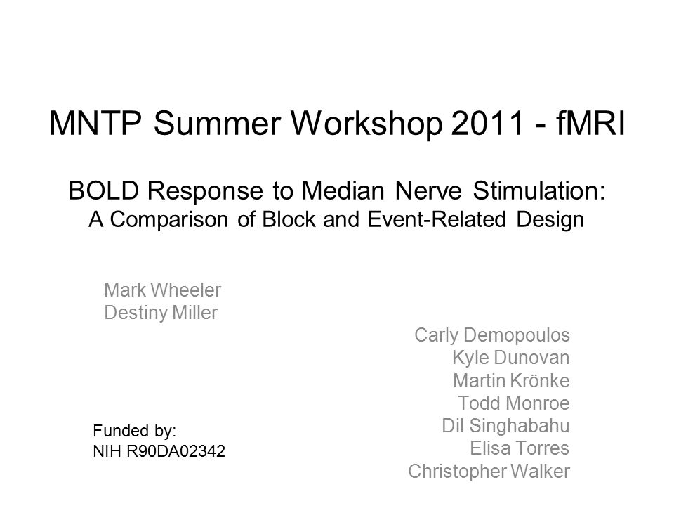 MNTP Summer Workshop 2011 - fMRI BOLD Response to Median Nerve Stimulation: A Comparison of Block and Event-Related Design