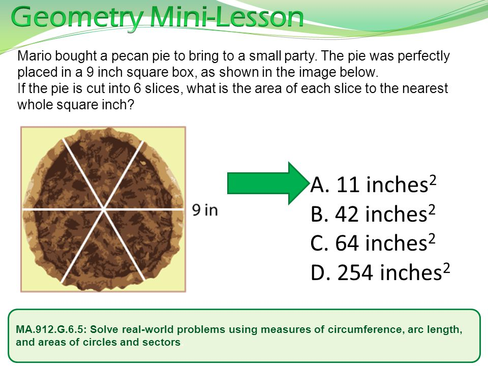 Geometry Mini-Lesson 11 inches2 42 inches2 64 inches2 254 inches2