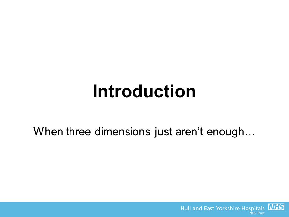 When three dimensions just aren't enough…