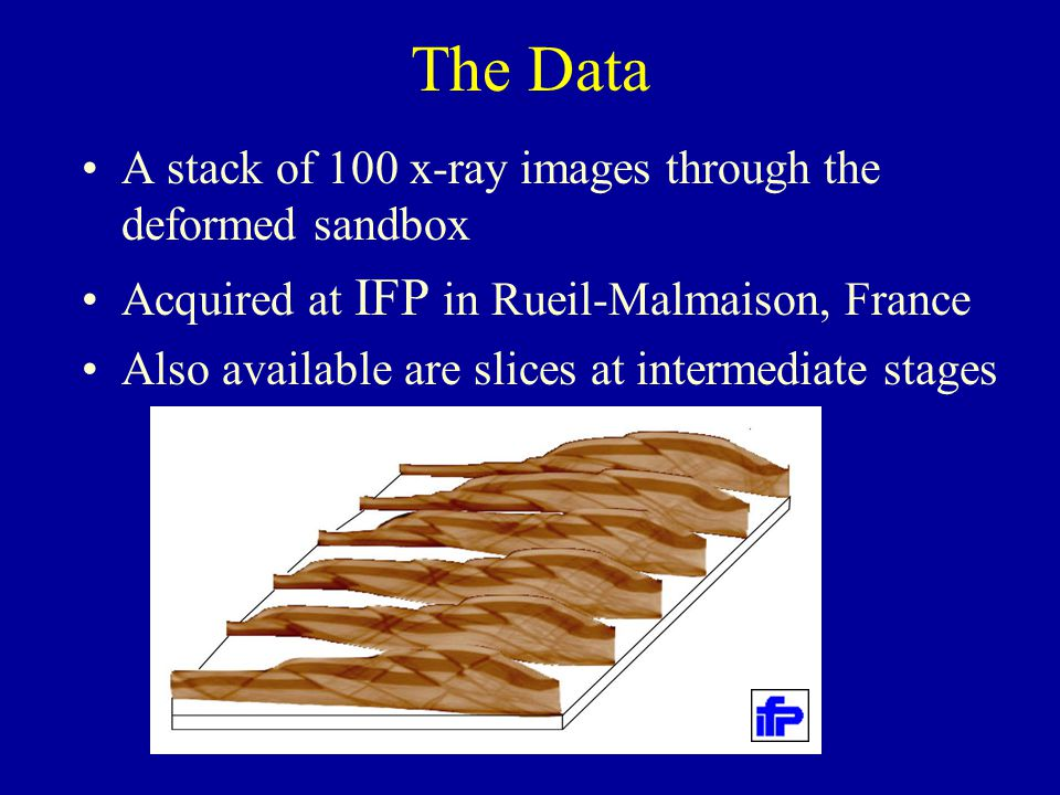 The Data A stack of 100 x-ray images through the deformed sandbox