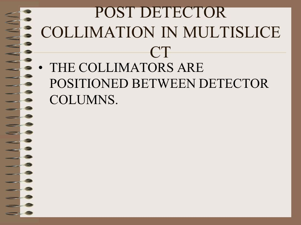 POST DETECTOR COLLIMATION IN MULTISLICE CT