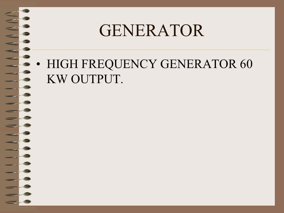 GENERATOR HIGH FREQUENCY GENERATOR 60 KW OUTPUT.