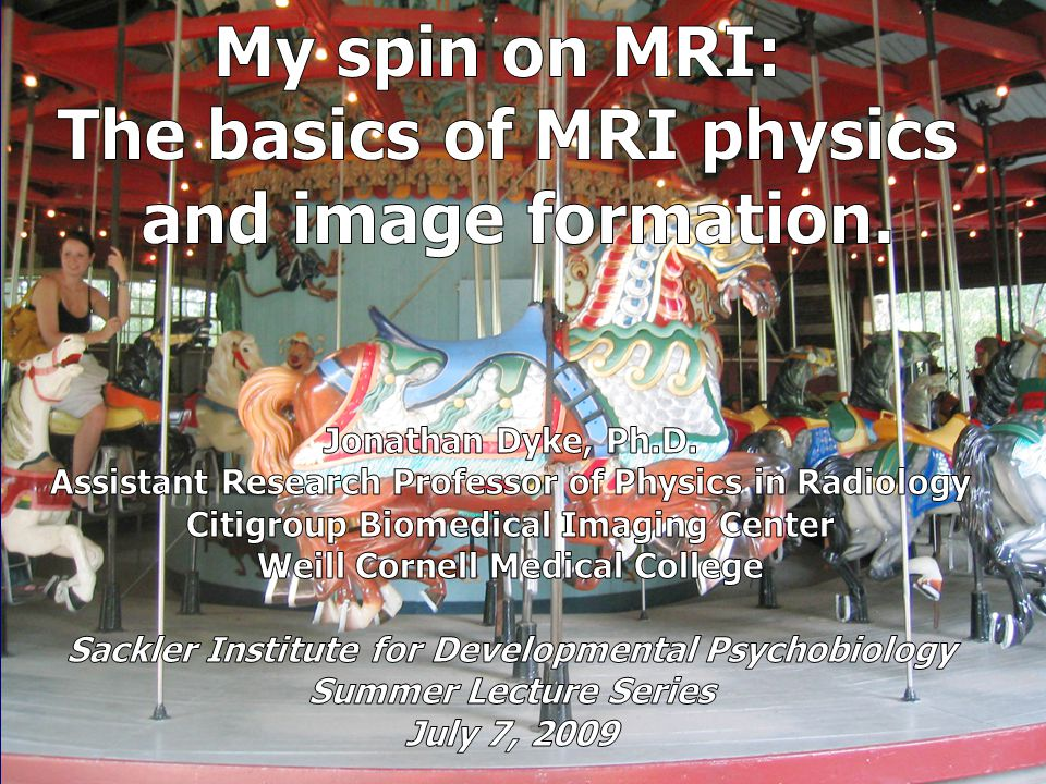 My spin on MRI: The basics of MRI physics and image formation.