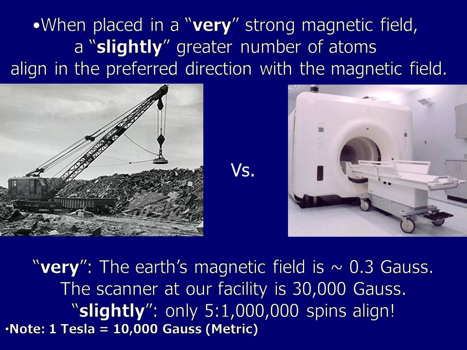 When placed in a very strong magnetic field,