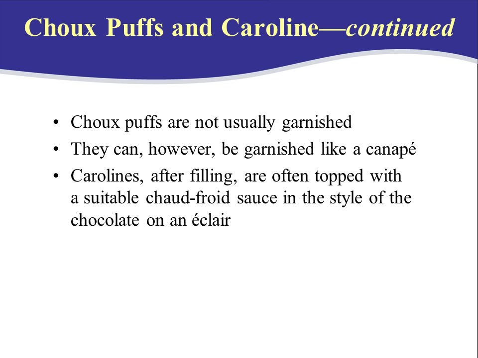 Choux Puffs and Caroline—continued