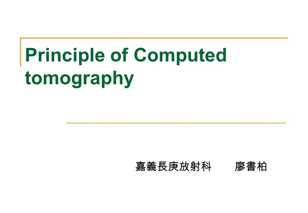 Principle of Computed tomography