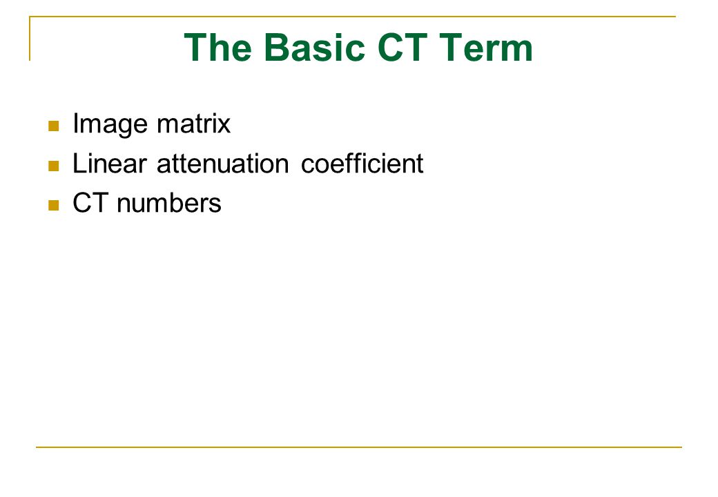 The Basic CT Term Image matrix Linear attenuation coefficient
