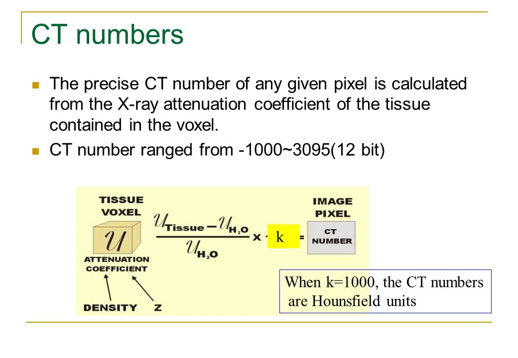 CT numbers The precise CT number of any given pixel is calculated from the X-ray attenuation coefficient of the tissue contained in the voxel.