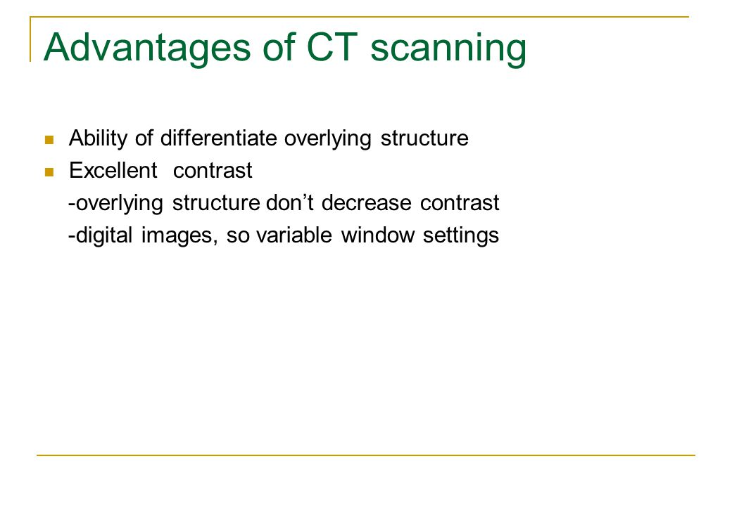 Advantages of CT scanning
