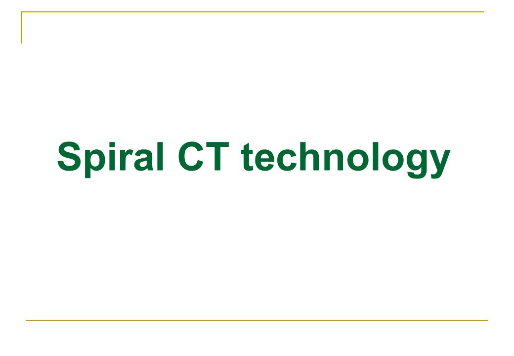 Spiral CT technology