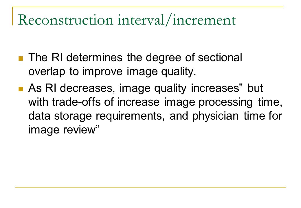 Reconstruction interval/increment