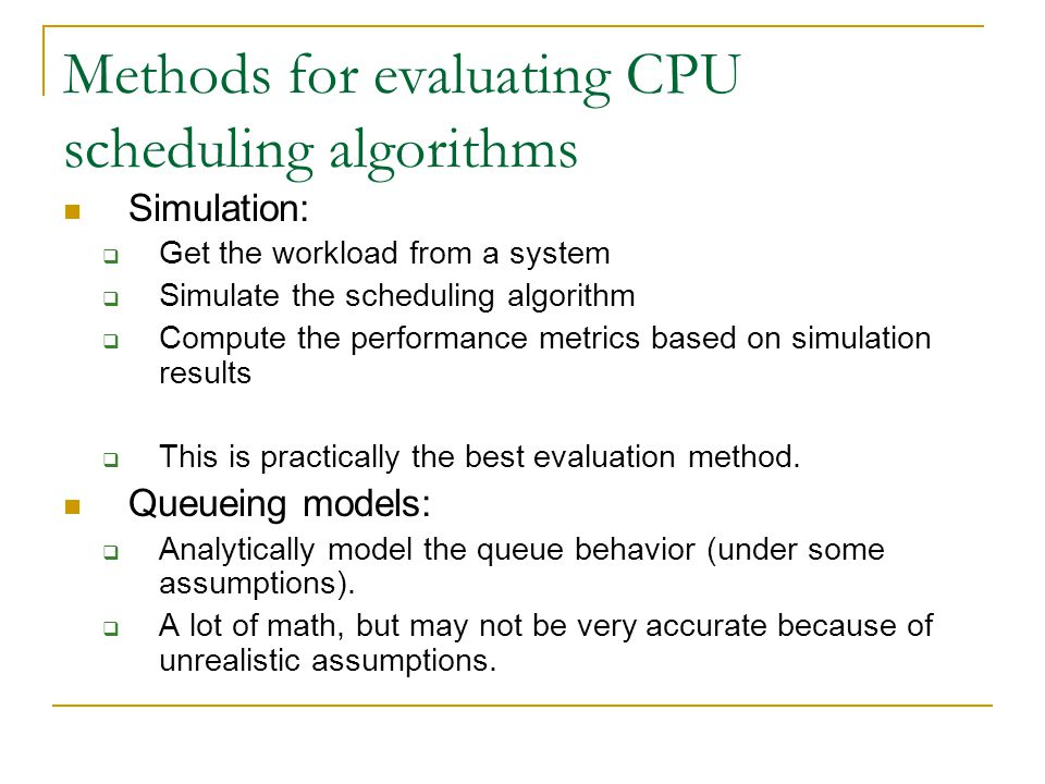 Methods for evaluating CPU scheduling algorithms