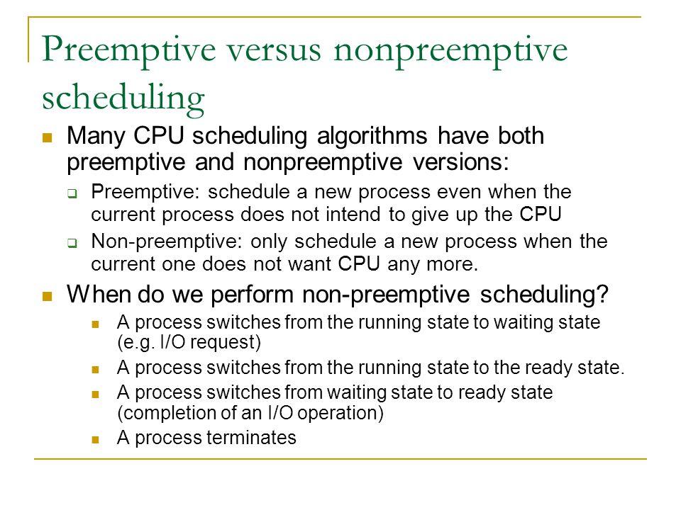 Preemptive versus nonpreemptive scheduling