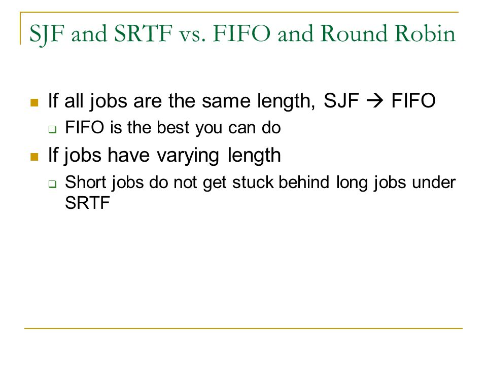 SJF and SRTF vs. FIFO and Round Robin