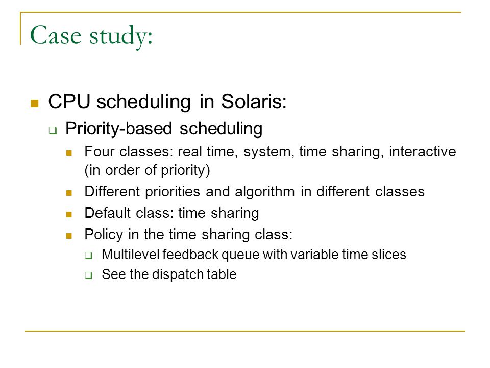 Case study: CPU scheduling in Solaris: Priority-based scheduling
